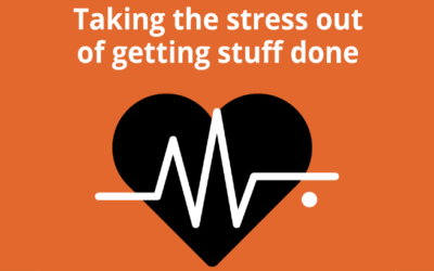 Taking the stress out of getting your work done